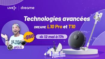 Retrouvez moi en Live Aliexpress pour le Lancement Des nouveaux aspirateurs Dreame L10 Pro et Dreame T10 !