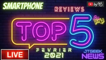 Top 5 reviews, News et Top 5 smartphones de Février 2021, le Bilan en mode FAQ Live by GLG